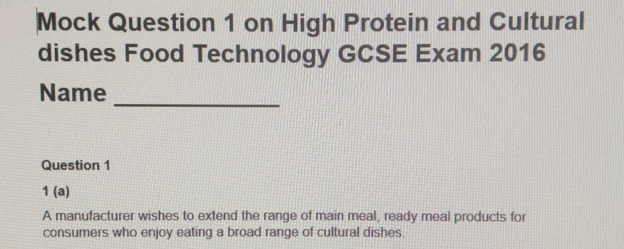 Mock Exam on Question 1 – GCSE Food Technology High Protein Meals 2016